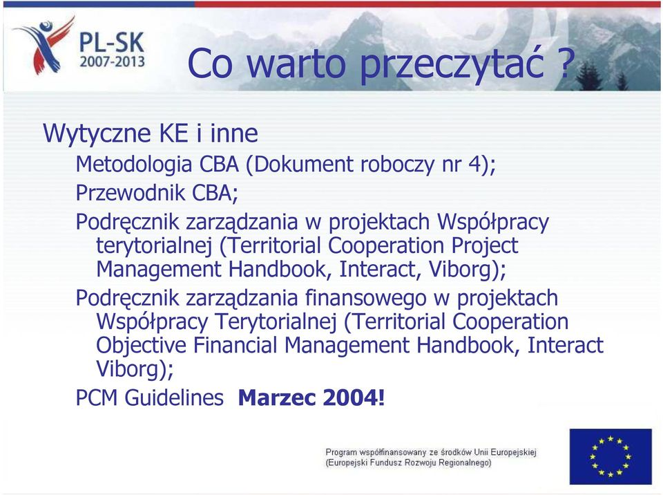 projektach Współpracy terytorialnej (Territorial Cooperation Project Management Handbook, Interact,