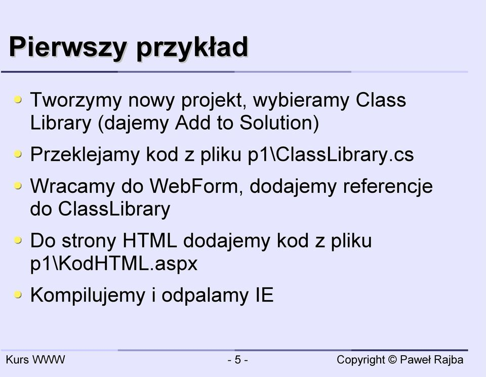 cs Wracamy do WebForm, dodajemy referencje do ClassLibrary Do