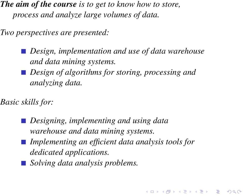 systems. Design of algorithms for storing, processing and analyzing data.