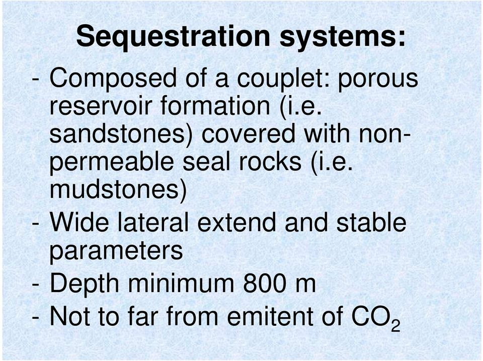 e. mudstones) - Wide lateral extend and stable parameters -