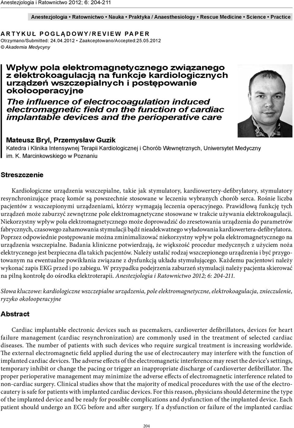 electrocoagulation induced electromagnetic field on the function of cardiac implantable devices and the perioperative care Mateusz Bryl, Przemysław Guzik Katedra i Klinika Intensywnej Terapii