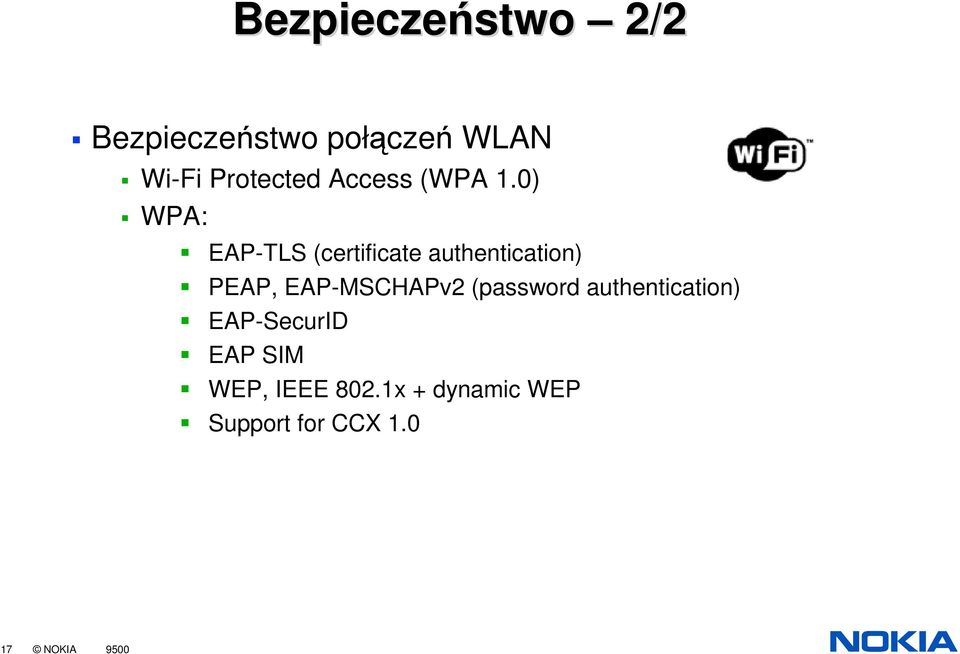 0) WPA: EAP-TLS (certificate authentication) PEAP,