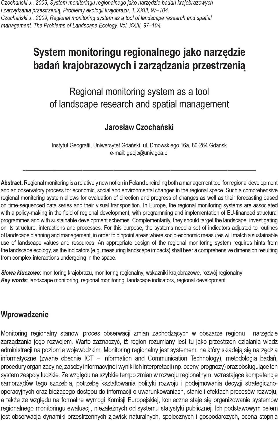 System monitoringu regionalnego jako narzędzie badań krajobrazowych i zarządzania przestrzenią Regional monitoring system as a tool of landscape research and spatial management Jarosław Czochański