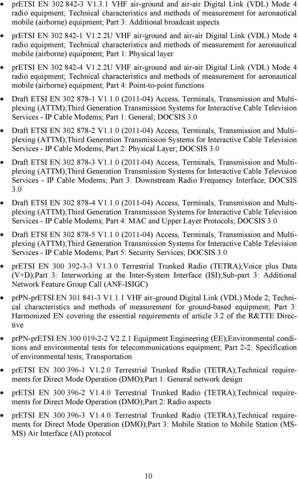 V1.3.1 VHF air-ground and air-air Digital Link (VDL) Mode 4 radio equipment; Technical characteristics and methods of measurement for aeronautical mobile (airborne) equipment; Part 3: Additional