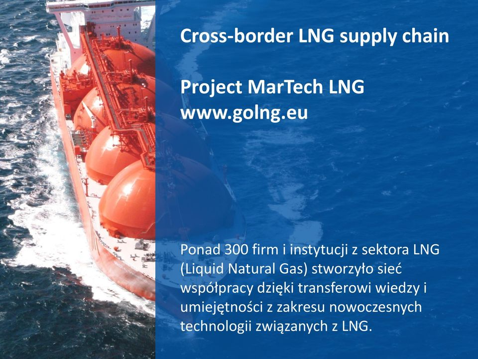 MT LNG has done a great job in being the connective tissue between the different companies in the value chain.