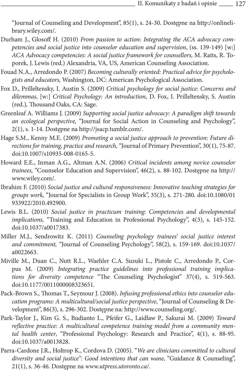 139-149) [w:] ACA Advocacy competencies: A social justice framework for counsellors, M. Ratts, R. Toporek, J. Lewis (red.) Alexandria, VA, US, American Counseling Association. Fouad N.A., Arredondo P.