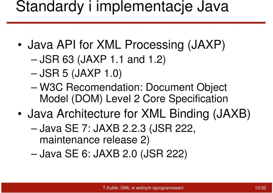 0) W3C Recomendation: Document Object Model (DOM) Level 2 Core Specification Java