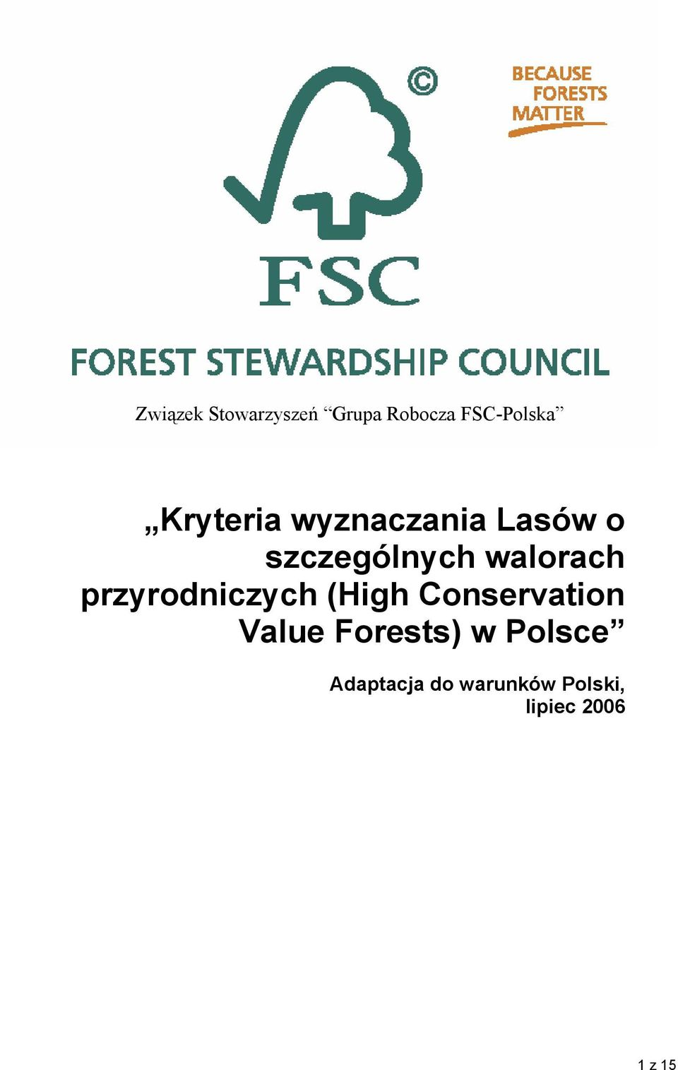 przyrodniczych (High Conservation Value Forests) w