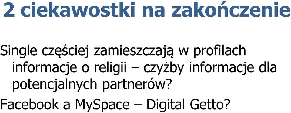 partnerów? Facebook a MySpace Digital Getto?