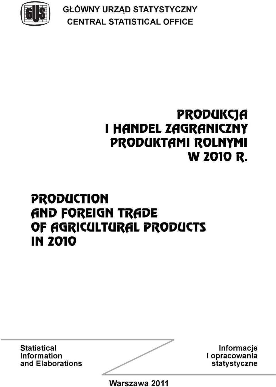 PRODUCTION AND FOREIGN TRADE OF AGRICULTURAL PRODUCTS IN 2010