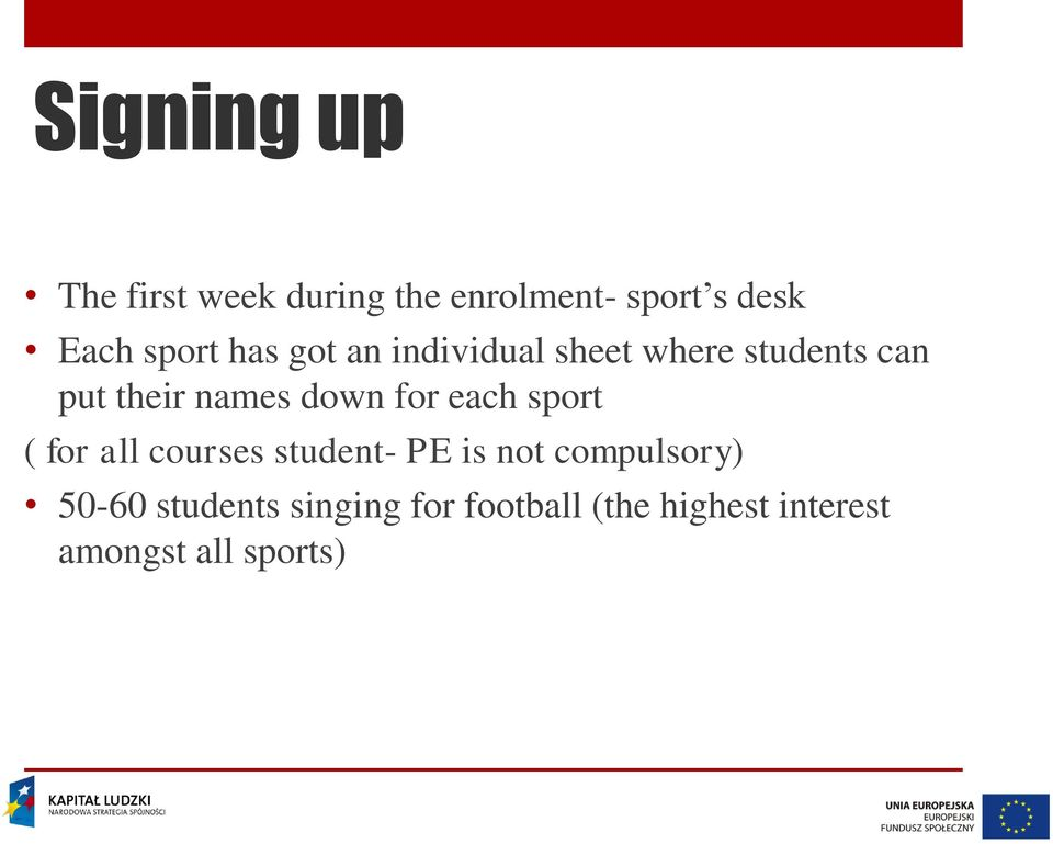 down for each sport ( for all courses student- PE is not compulsory)