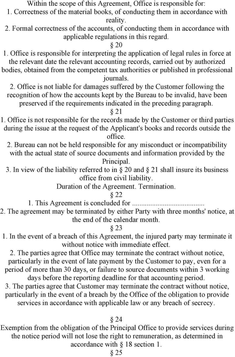 Office is responsible for interpreting the application of legal rules in force at the relevant date the relevant accounting records, carried out by authorized bodies, obtained from the competent tax