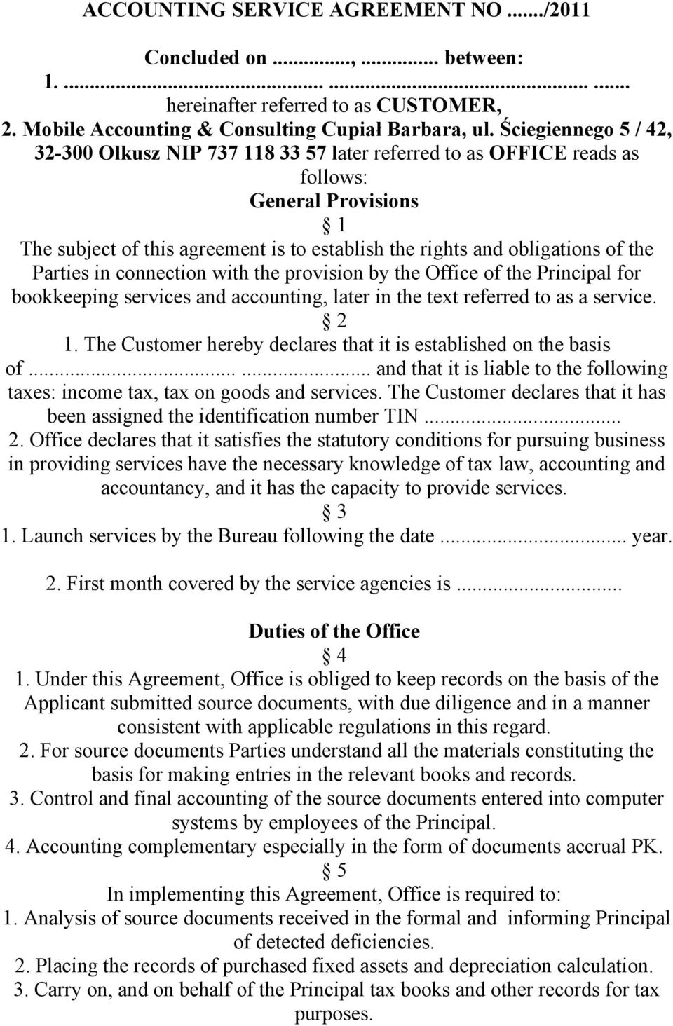 Parties in connection with the provision by the Office of the Principal for bookkeeping services and accounting, later in the text referred to as a service. 2 1.