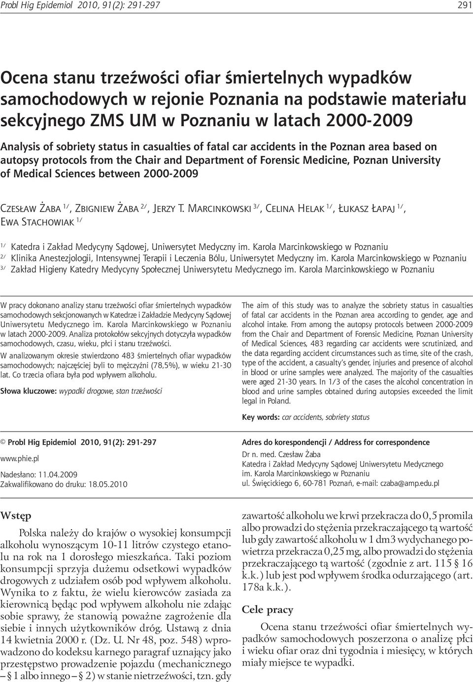 casualties of fatal car accidents in the Poznan area based on autopsy protocols from the Chair and Department of Forensic Medicine, Poznan University of Medical Sciences between 2000-2009 Czesław