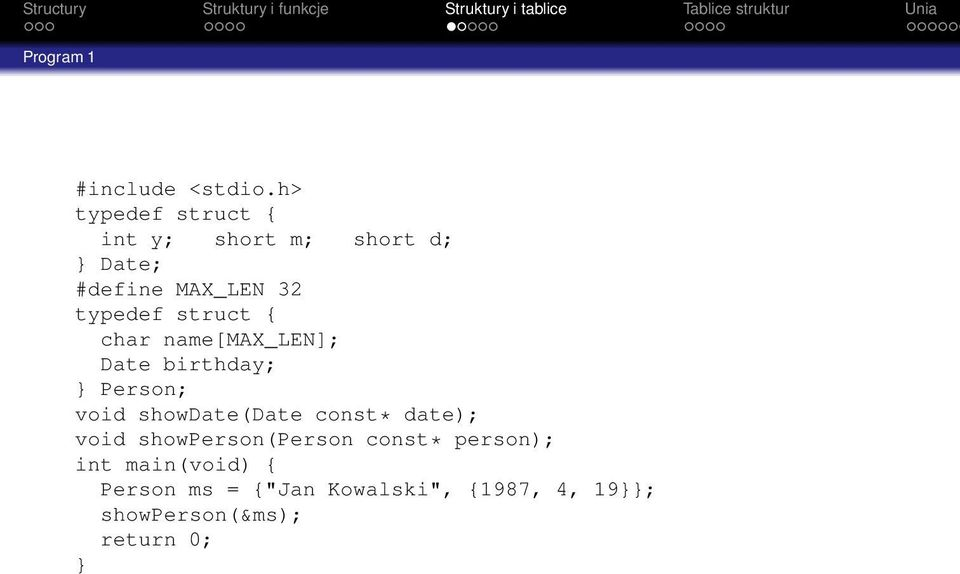 struct { char name[max_len]; Date birthday; Person; void showdate(date const*