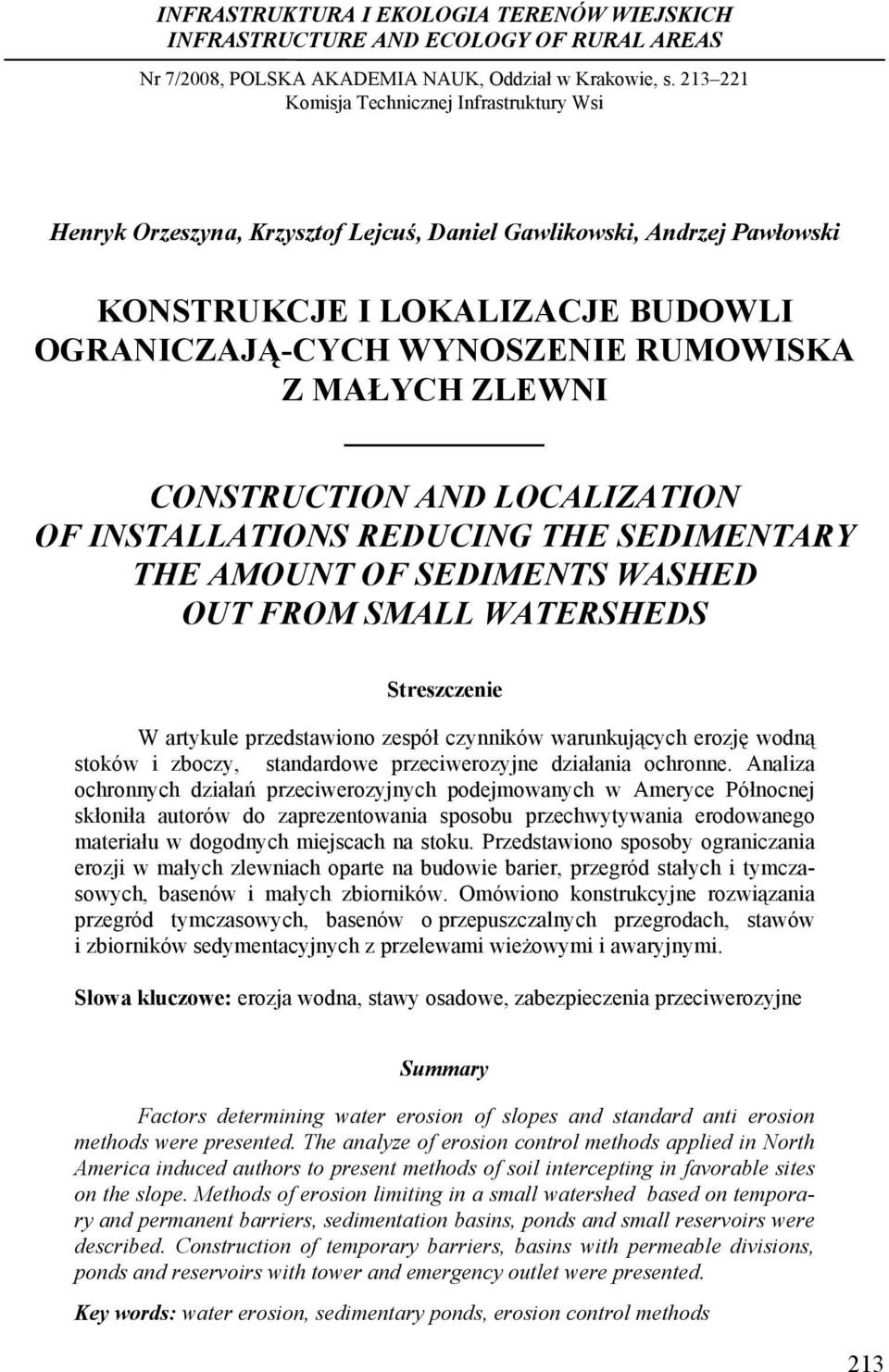 MAŁYCH ZLEWNI CONSTRUCTION AND LOCALIZATION OF INSTALLATIONS REDUCING THE SEDIMENTARY THE AMOUNT OF SEDIMENTS WASHED OUT FROM SMALL WATERSHEDS Streszczenie W artykule przedstawiono zespół czynników