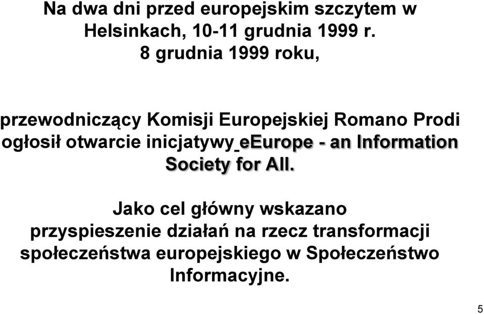otwarcie inicjatywy eeurope - an Information Society for All.
