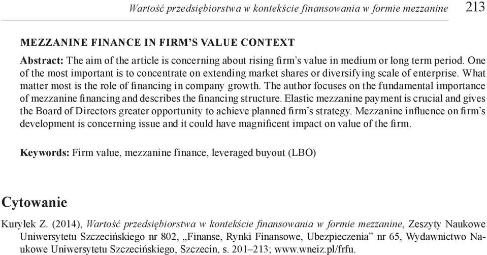 The author focuses on the fundamental importance of mezzanine financing and describes the financing structure.