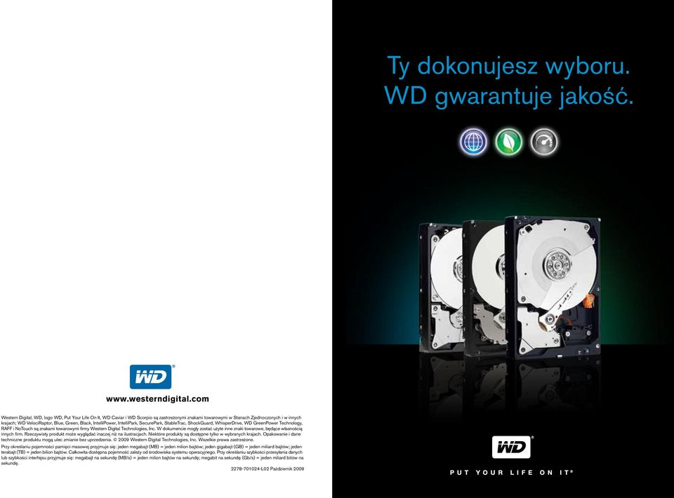 IntelliPower, IntelliPark, SecurePark, StableTrac, ShockGuard, WhisperDrive, WD GreenPower Technology, RAFF i NoTouch są znakami towarowymi firmy Western Digital Technologies, Inc.