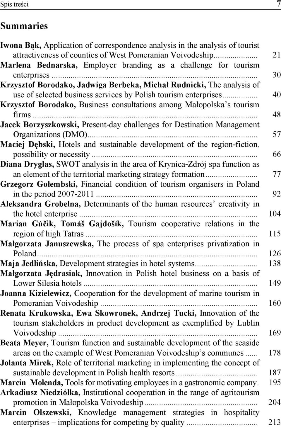 .. 30 Krzysztof Borodako, Jadwiga Berbeka, Michał Rudnicki, The analysis of use of selected business services by Polish tourism enterprises.