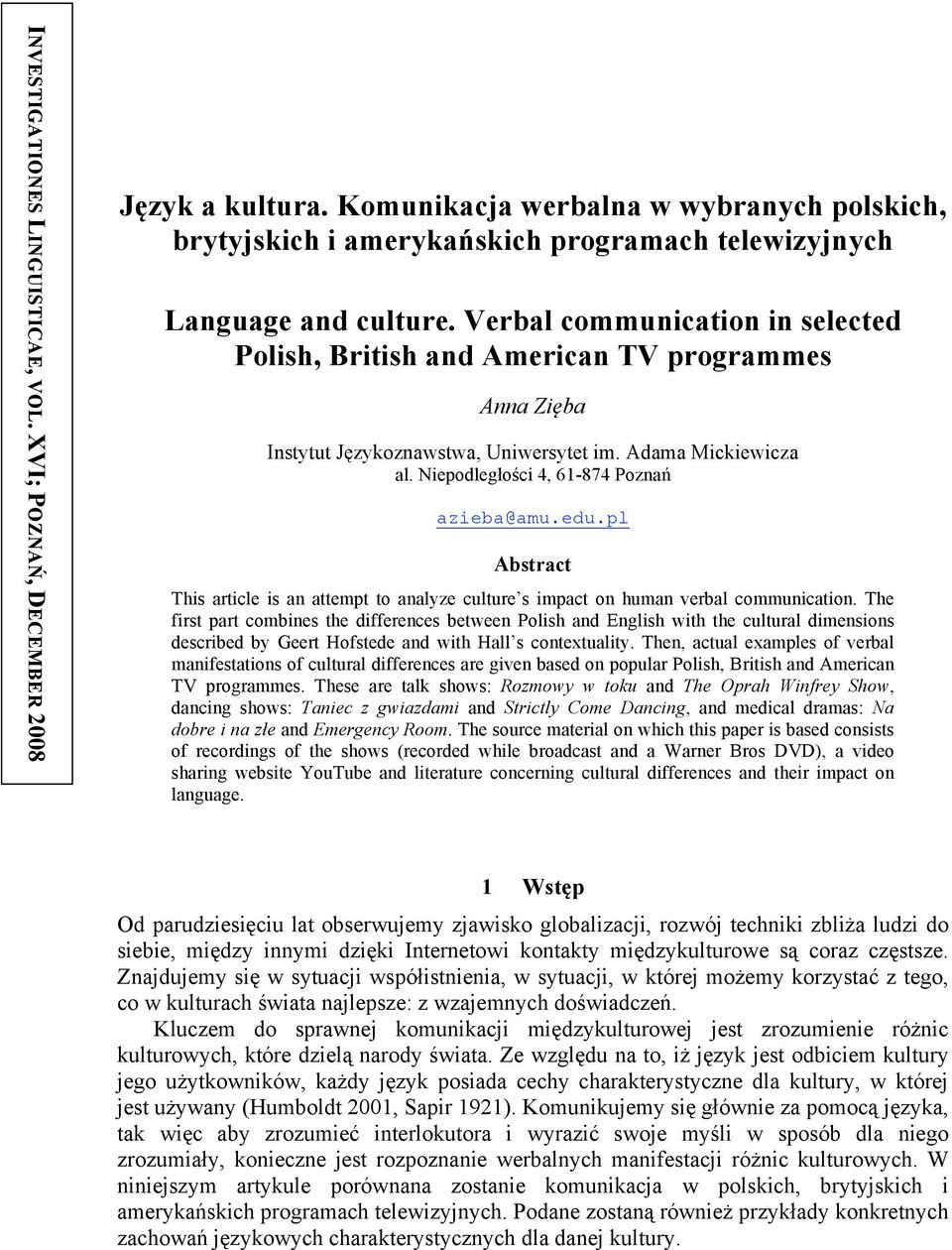 pl Abstract This article is an attempt to analyze culture s impact on human verbal communication.