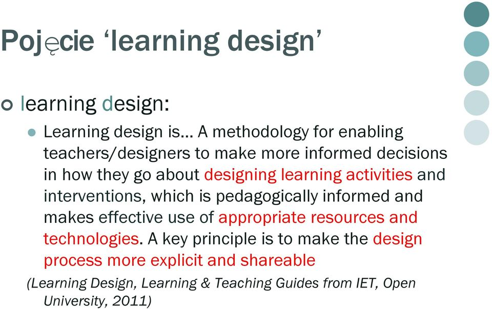 pedagogically informed and makes effective use of appropriate resources and technologies.
