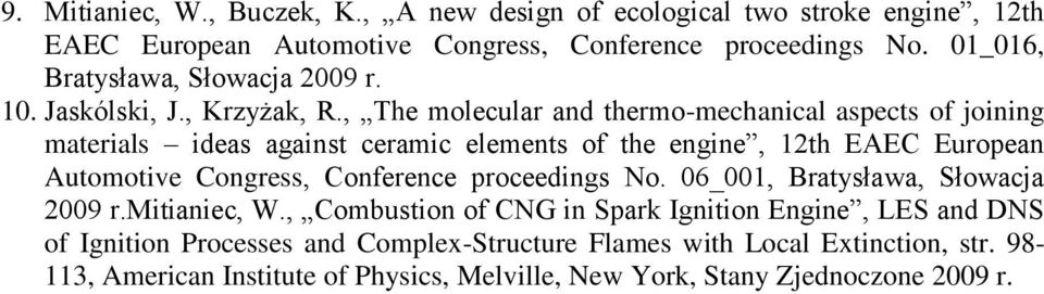 , The molecular and thermo-mechanical aspects of joining materials ideas against ceramic elements of the engine, 12th EAEC European Automotive Congress,