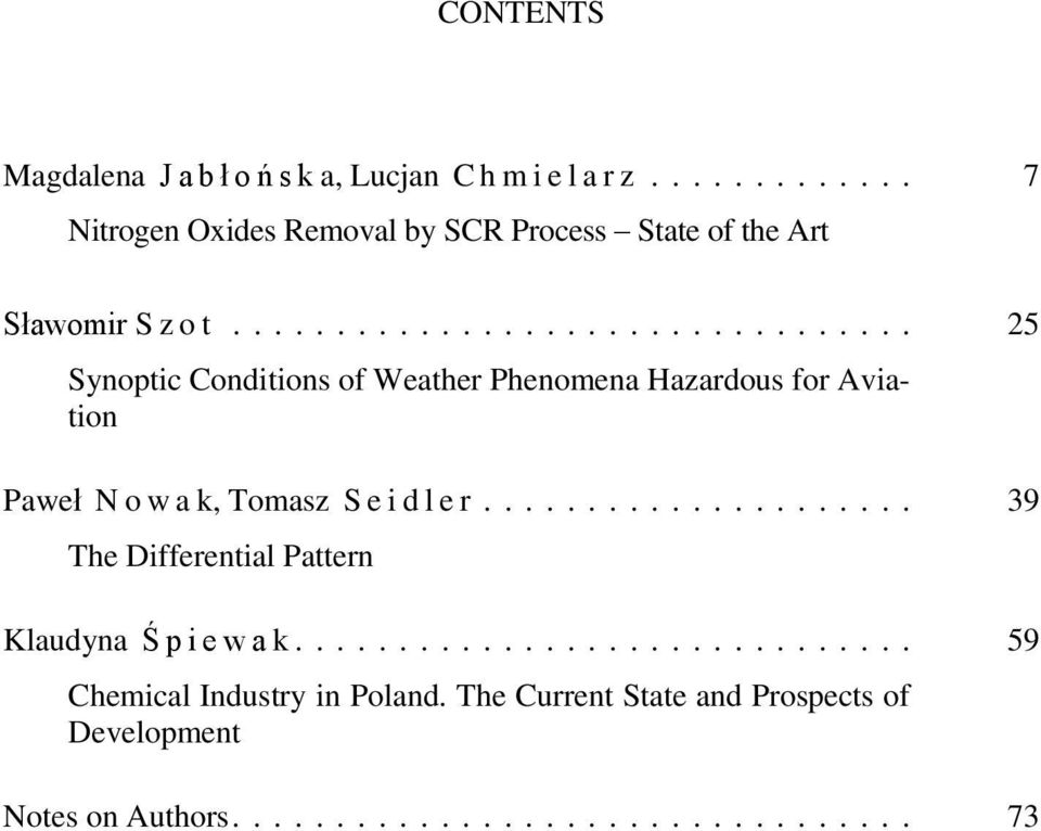 ................................ 25 Synoptic Conditions of Weather Phenomena Hazardous for Aviation Paweł N o w a k, Tomasz S e i d l e r.