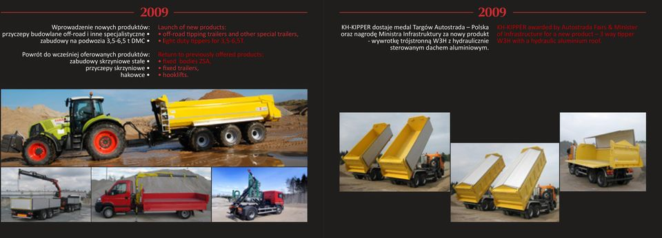 Return to previously offered products: fixed bodies ZSA, fixed trailers, hooklifts.