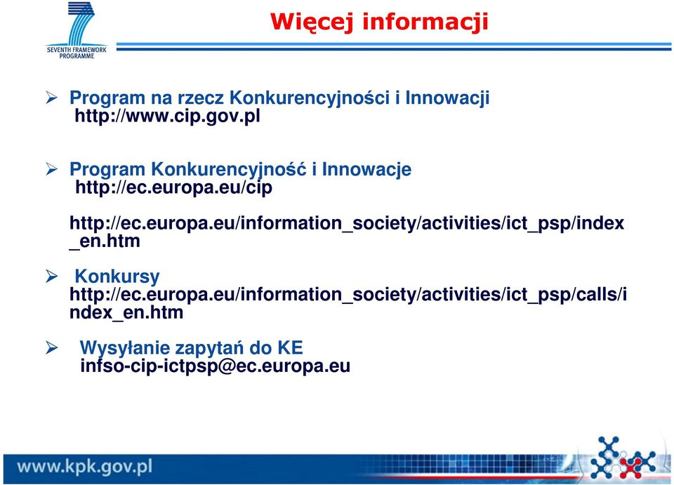 eu/cip http://ec.europa.eu/information_society/activities/ict_psp/index _en.