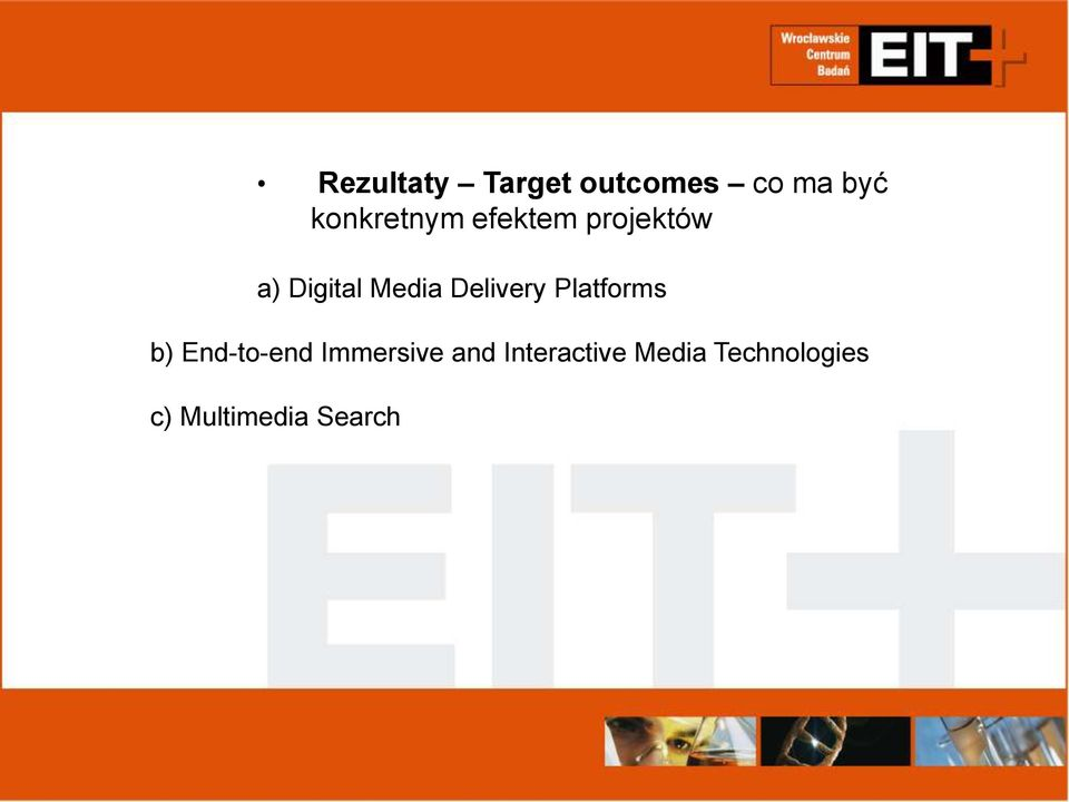 Media Delivery Platforms b) End-to-end