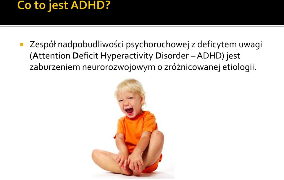 Hyperactivity Disorder ADHD) jest