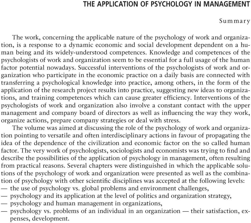 Knowledge and competences of the psychologists of work and organization seem to be essential for a full usage of the human factor potential nowadays.