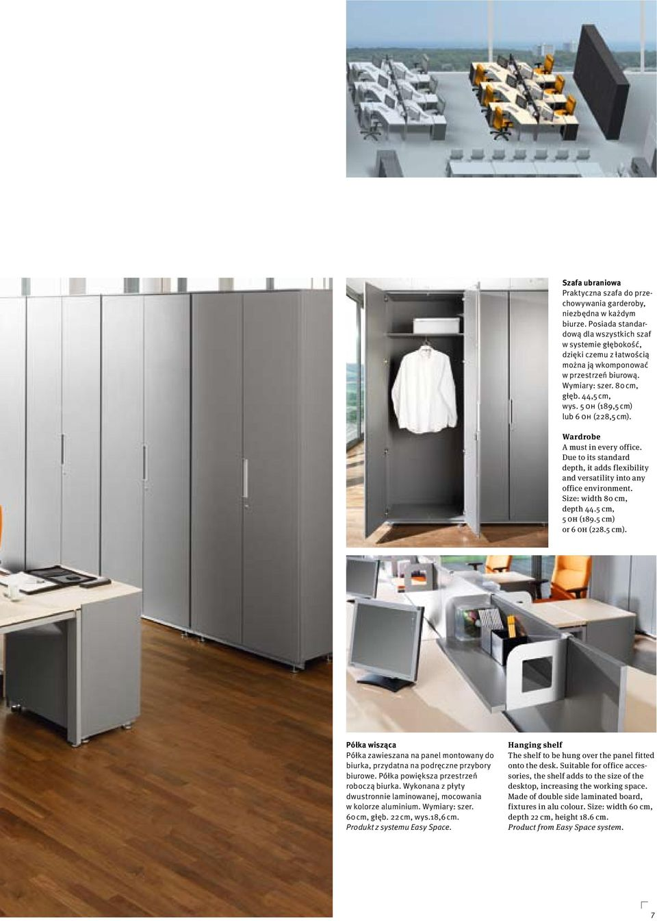 5 OH (189,5 cm) lub 6 OH (228,5 cm). Wardrobe A must in every office. Due to its standard depth, it adds flexibility and versatility into any office environment. Size: width 80 cm, depth 44.