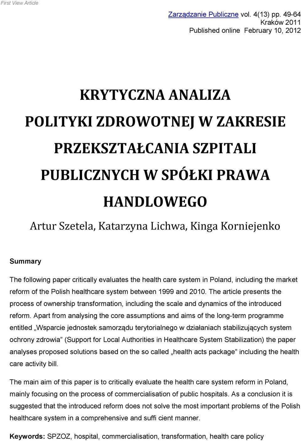critically evaluates the health care system in Poland, including the market reform of the Polish healthcare system between 1999 and 2010.