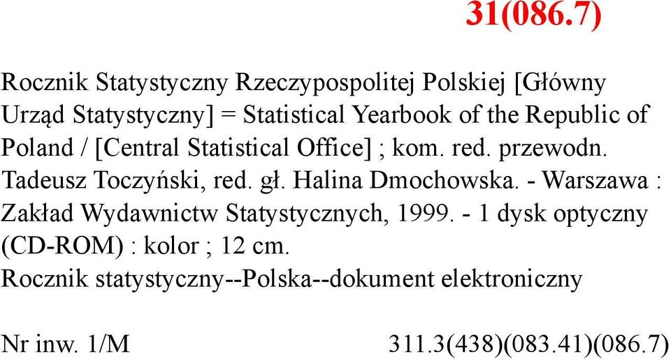 the Republic of Poland / [Central Statistical Office] ; kom. red. przewodn. Tadeusz Toczyński, red. gł.