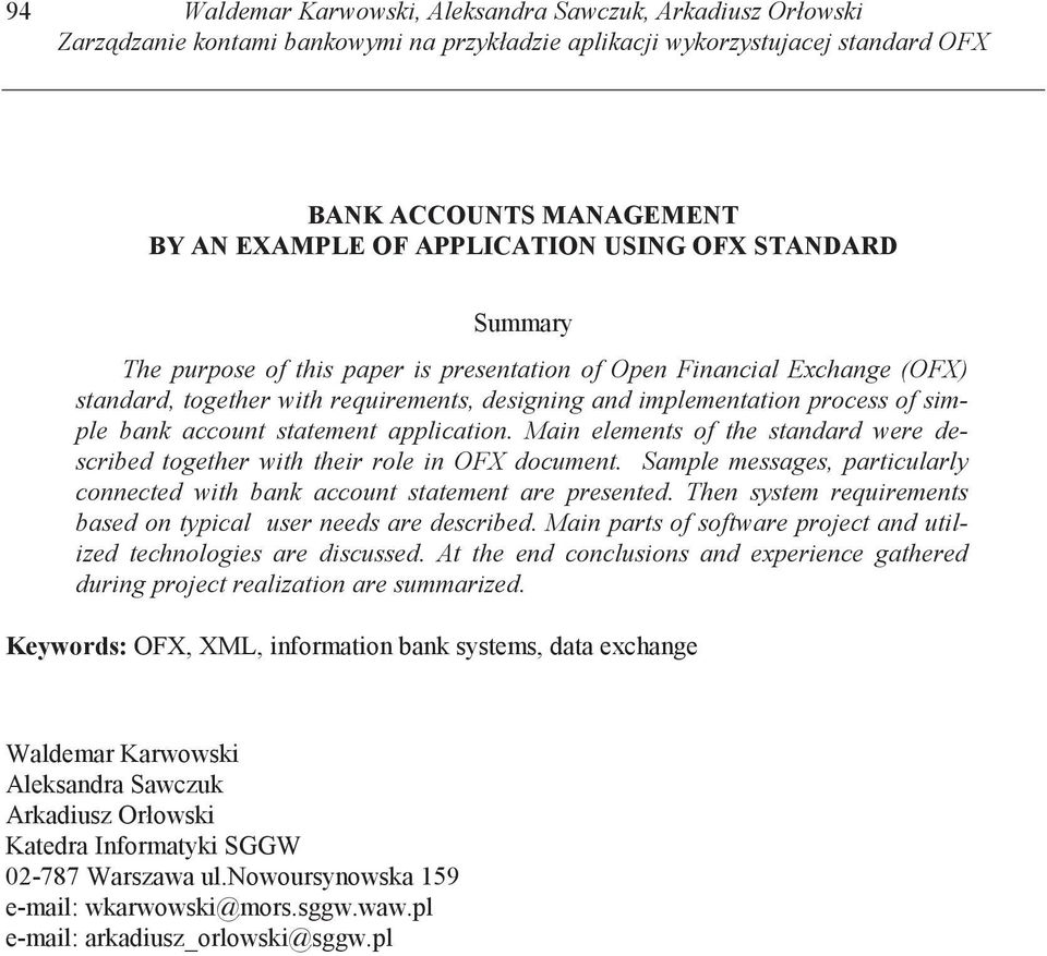 statement application. Main elements of the standard were described together with their role in OFX document. Sample messages, particularly connected with bank account statement are presented.