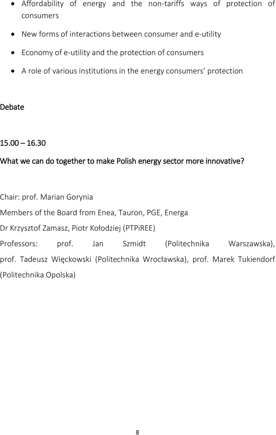 30 What we can do together to make Polish energy sector more innovative? Chair: prof.
