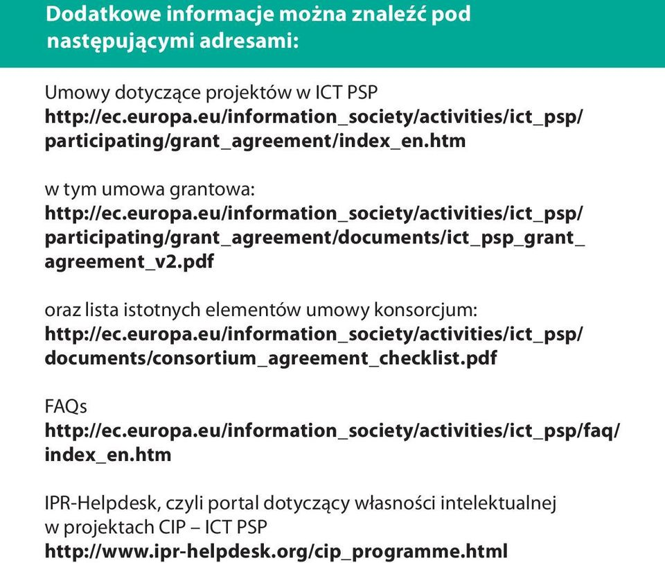 eu/information_society/activities/ict_psp/ participating/grant_agreement/documents/ict_psp_grant_ agreement_v2.pdf oraz lista istotnych elementów umowy konsorcjum: http://ec.europa.