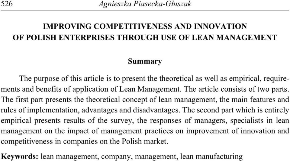 The first part presents the theoretical concept of lean management, the main features and rules of implementation, advantages and disadvantages.