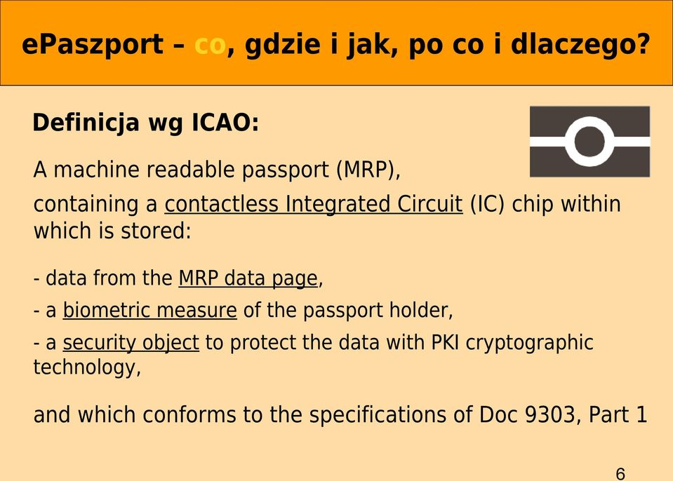 (IC) chip within which is stored: - data from the MRP data page, - a biometric measure of the
