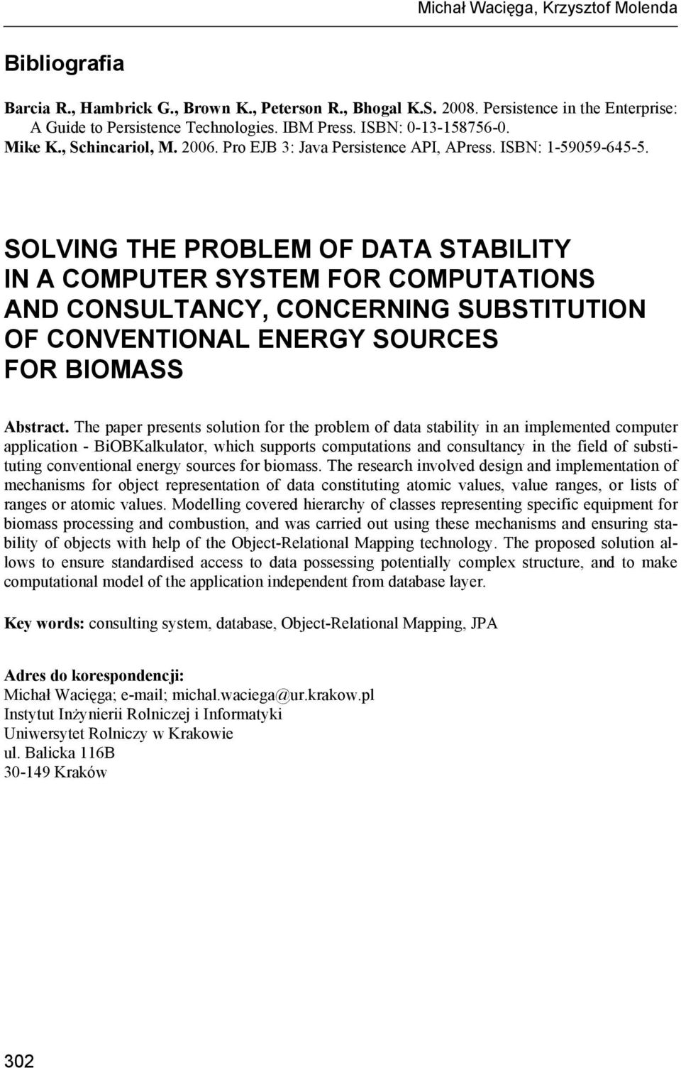 SOLVING THE PROBLEM OF DATA STABILITY IN A COMPUTER SYSTEM FOR COMPUTATIONS AND CONSULTANCY, CONCERNING SUBSTITUTION OF CONVENTIONAL ENERGY SOURCES FOR BIOMASS Abstract.