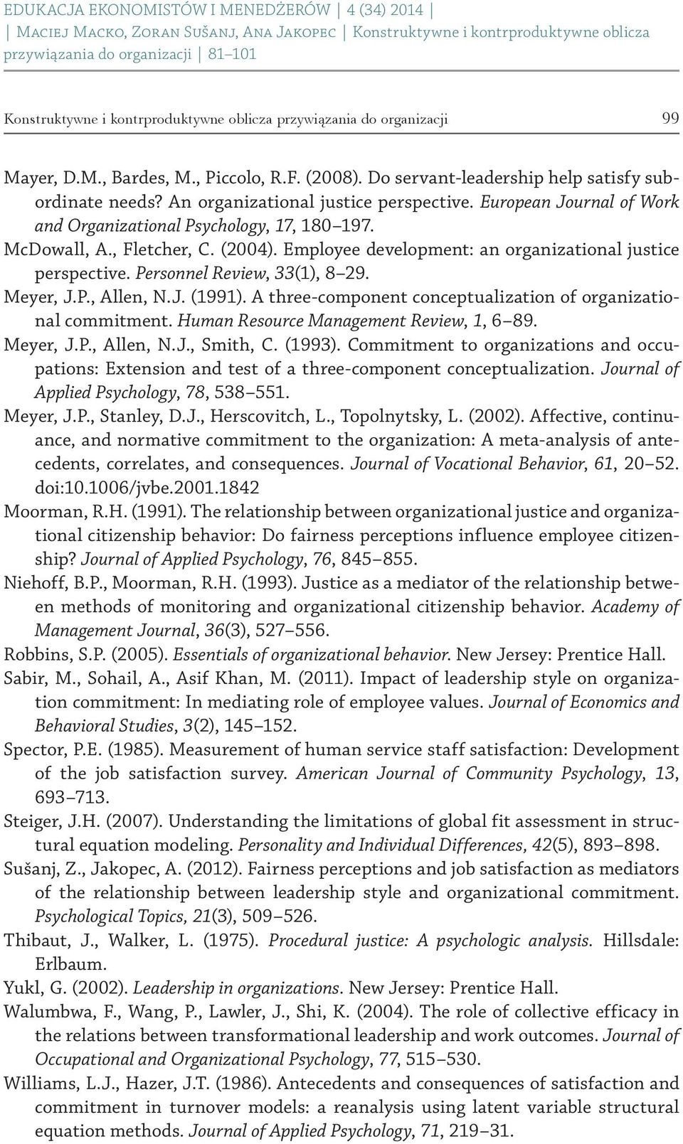 Employee development: an organizational justice perspective. Personnel Review, 33(1), 8 29. Meyer, J.P., Allen, N.J. (1991). A three component conceptualization of organizational commitment.
