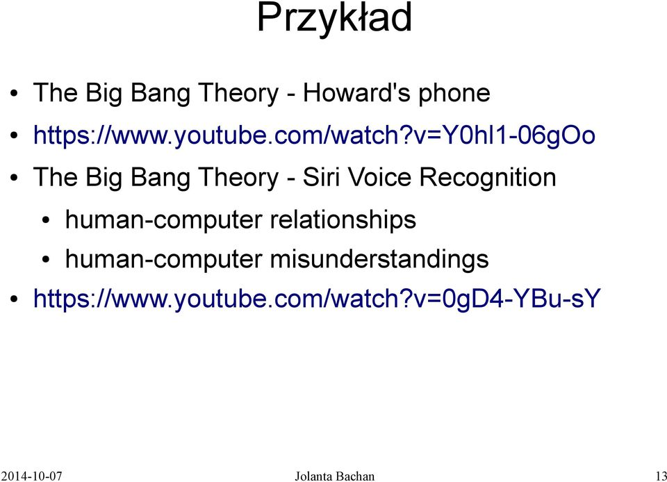 v=y0hl1-06goo The Big Bang Theory - Siri Voice Recognition