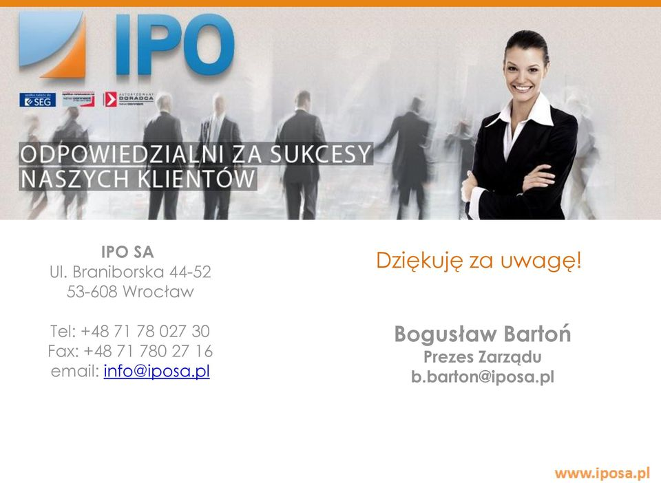 027 30 Fax: +48 71 780 27 16 email: info@iposa.