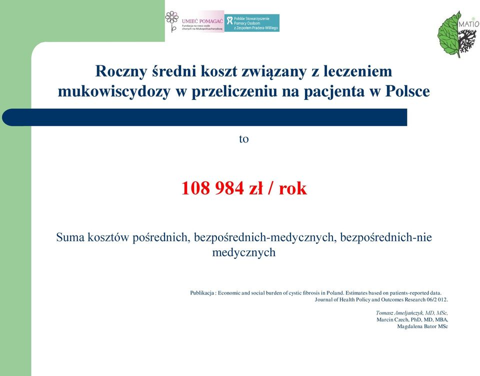 social burden of cystic fibrosis in Poland. Estimates based on patients-reported data.