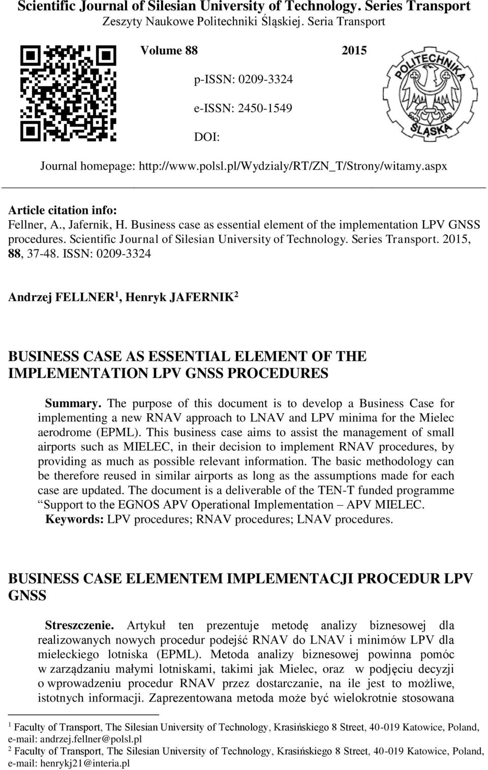 Business case as essential element of the implementation LPV GNSS procedures. Scientific Journal of Silesian University of Technology. Series Transport. 2015, 88, 37-48.