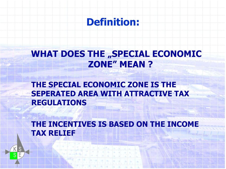 THE SPECIAL ECONOMIC ZONE IS THE SEPERATED