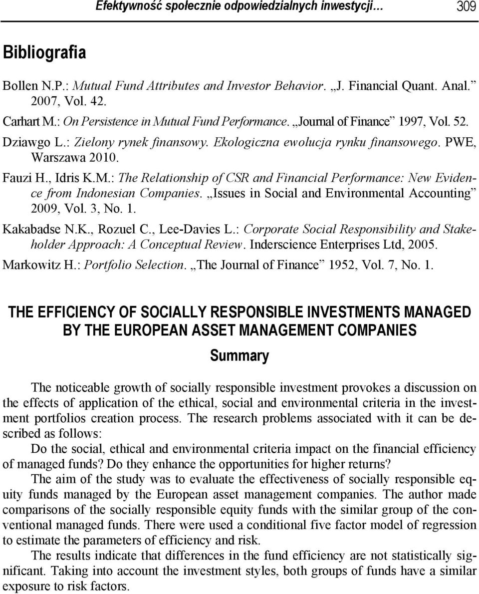 Issues in Social and Environmental Accounting 2009, Vol. 3, No. 1. Kakabadse N.K., Rozuel C., Lee-Davies L.: Corporate Social Responsibility and Stakeholder Approach: A Conceptual Review.