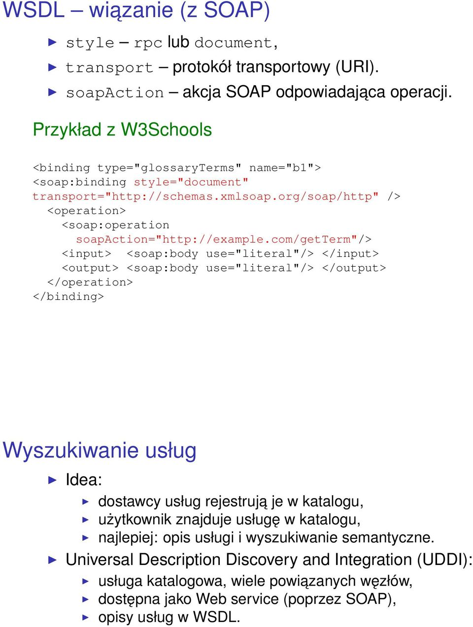 "org/soap/http"" /> <operation> <soap:operation soapaction=""http://example."